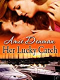 Boats in a harbor, a sunset, and two people about to kiss-  Her Lucky Catch by Amie Denman