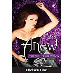 Anew: The Archers of Avalon, Book One