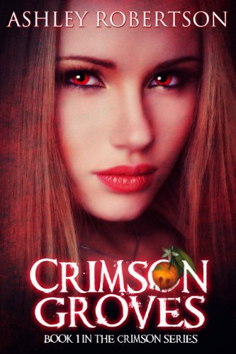 Crimson Groves (The Crimson Series) by Ashley Robertson
