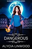 Free Kindle Book : Dangerous (Element Preservers, #1)
