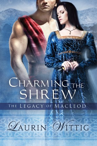 Charming the Shrew (The Legacy of MacLeod) by Laurin Wittig