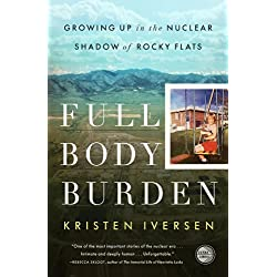Full Body Burden: Growing Up in the Nuclear Shadow of Rocky Flats