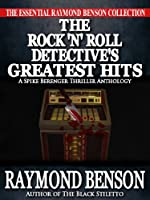 The Rock 'n' Roll Detective's Greatest Hits by Raymond Benson
