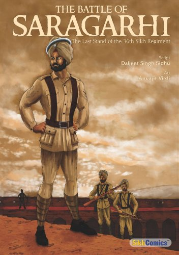 The Battle of Saragarhi : The Last Stand of the 36th Sikh Regiment