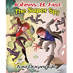 Johnny B. Fast: The Super Spy