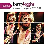 Playlist: The Very Best of Kenny Loggins [Original Recording Remastered]