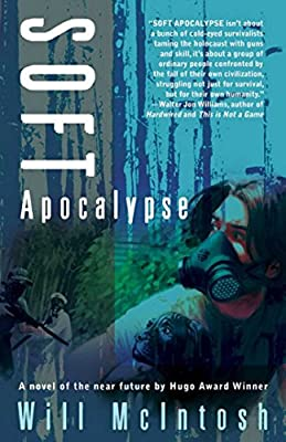 eBook Deal: Get SOFT APOCALYPSE by Will McIntosh for Only $1.99!
