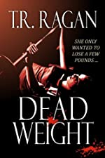 Dead Weight by T. R. Ragan