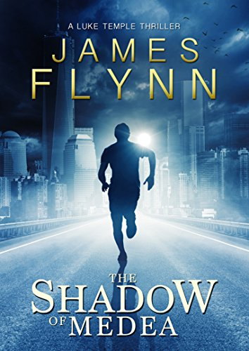 The Shadow Of Medea (Special Edition) (The Luke Temple Series) by James Flynn