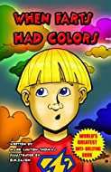 When Farts Had Colors by Mark Thomas