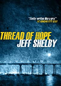 Thread of Hope by Jeff Shelby