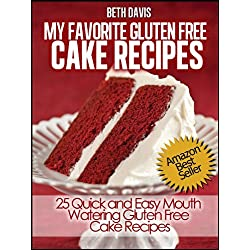 My Favorite Gluten Free Cake Recipes