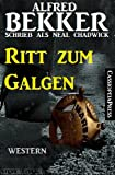 Free Kindle Book : Ritt zum Galgen (Neal Chadwick Western Edition) (German Edition)