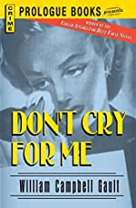 Don't Cry For Me by William Campbell Gault