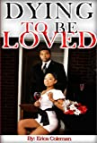 Free Kindle Book : DYING TO BE LOVED