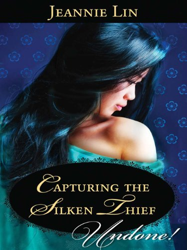 Capturing the Silken Thief, Jeannie Lin