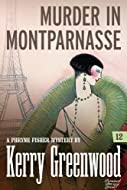 Murderin Montparnasse by Kerry Greenwood