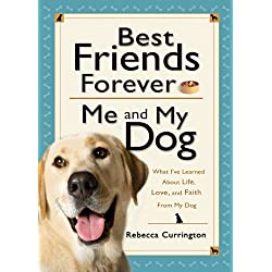 Best Friends Forever: Me and My Dog