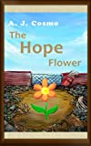Free Kindle Book : The Hope Flower (a great book for children ages 4 to 8)