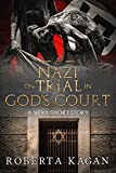 Free Kindle Book : A Nazi On Trial In God