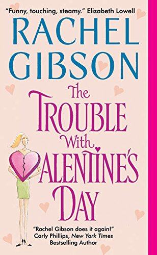 Book The Trouble with Valentine's Day Rachel Gibson