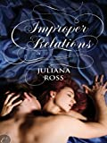 Free Kindle Book : Improper Relations (The Improper Series)