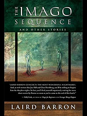 eBook Deal: Get THE IMAGO SEQUENCE AND OTHER STORIES by Laird Barron for Only $1.99!