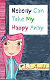 Free Kindle Book : Nobody Can Take My Happy Away