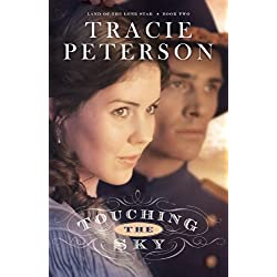 Touching the Sky (Land of the Lone Star Book #2)