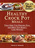 Free Kindle Book : Healthy Crock Pot Meals That Keep You Feeling Full and Help You Easily Lose Weight