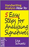 Free Kindle Book : 5 Easy Steps for Analyzing Signatures: Handwriting Analysis How To