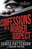 Book Cover: Confessions of a Murder Suspect by James Patterson and Maxine Paetro