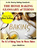 Free Kindle Book : The Home Baking Glossary of Terms (In the Pantry Baking Standards)
