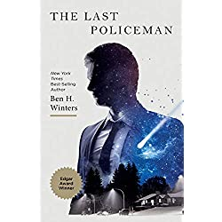 The Last Policeman: A Novel (Last Policeman Trilogy Book 1)