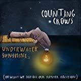 Underwater Sunshine (Or What We Did On Our Summer Vacation) (2012) (Album) by Counting Crows