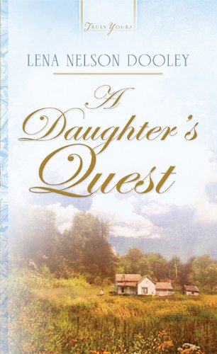 A Daughter's Quest (Truly Yours Digital Editions) by Lena Nelson Dooley