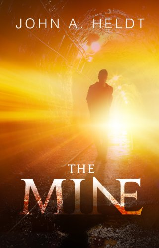 The Mine (Northwest Passage Book 1) by John A. Heldt