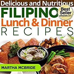 ... – Delicious and Nutritious Filipino Lunch and Dinner Recipes