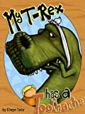 Free Kindle Book : My T-Rex Has A Toothache - Childrens Picture Book