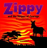 Free Kindle Book : Zippy and the Stripes of Courage