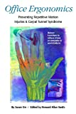 Office Ergonomics: Preventing Repetitive Motion Injuries & Carpal Tunnel Syndrome