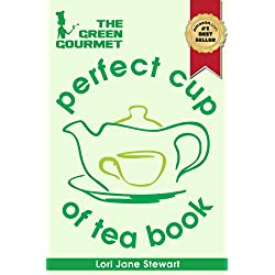 The Green Gourmet Perfect Cup Of Tea Book
