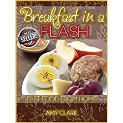 Breakfast in a Flash - Fast Food From Home