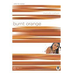 Burnt Orange: Color Me Wasted
