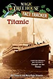 Magic Tree House Fact Tracker #7: Titanic: A Nonfiction Companion to Magic Tree House #17: Tonight on the Titanic (A Stepping Stone Book(TM))