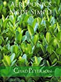Free Kindle Book : Aeroponics Made Simple