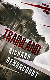 Trainland by Richard Denoncourt