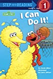 I Can Do It! (Sesame Street) (Step into Reading)