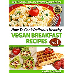 How To Cook Delicious Healthy Vegan Breakfast Recipes