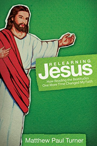 Relearning Jesus: How Reading the Beatitudes One More Time Changed My Faith